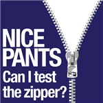 nice pants can i test the zipper