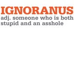 ignoranus - an idiot and an asshole t shirt