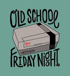 Old school Friday night