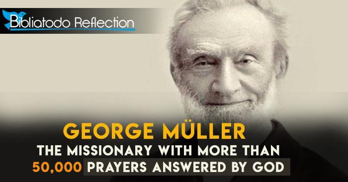 Un Enoh modern – Se spune că George Müller a citit Biblia de peste 200 de ori