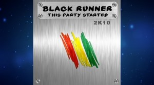 Black Runner - This Party Started 2k10 (Club Mix)