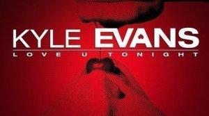 Kyle Evans - Love U Tonight (Full Vocal)