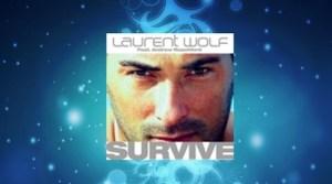 Laurent Wolf - Survive (Full Radio Edit)