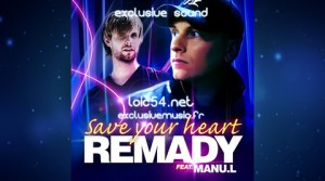 Remady feat. Manu-L - Save Your Heart
