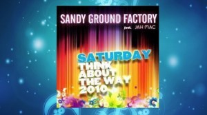 Sandy Ground Factory feat Jah Mac - Saturday (Think About The Way)