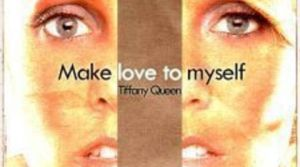 Tiffany Queen - Make Love To YourSelf (Extended Version)