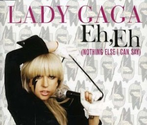 Lady Gaga - Eh Eh Nothing Else I Can Say