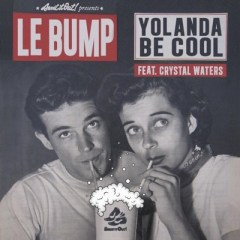 Yolanda Be Cool feat Crystal Water - Le Bump