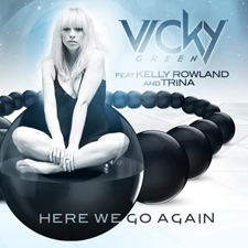 Vicky Green feat Kelly Rowland & Trina - Here We Go Again