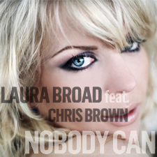Laura Broad feat Chris Brown - Nobody Can