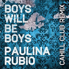 Paulina Rubio - Boys Will Be Boys (Cahill Remix)