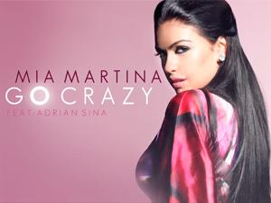 Mia Martina feat Adrian Sina - Go Crazy