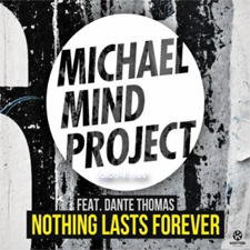 Michael Mind Project feat Dante Thomas - Nothing Lasts Forever (Extended Mix)