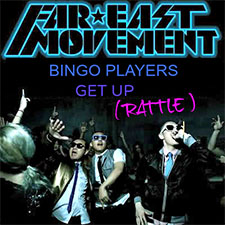 Bingo Players feat Far East Movement - Get Up (Rattle)