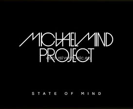 Michael Mind Project - State Of Mind