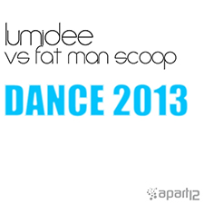 Lumidee vs Fatman Scoop - Dance 2013