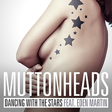 Muttonheads feat Eden Martin - Dancing With The Stars
