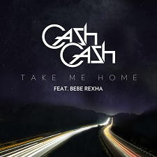 Cash Cash feat Bebe Rexha - Take Me Home