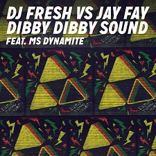 DJ Fresh Vs Jay Fay Feat Ms Dynamite - Dibby Dibby Sound