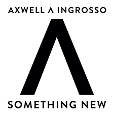 AXWELL INGROSSO - Something New