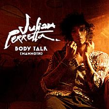 Julian Perretta - Body Talk (Mammoth)