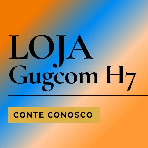 Loja Gugcom H7