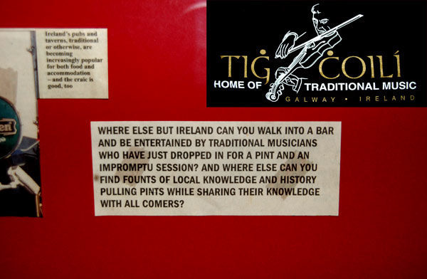 The sign reads: Where else but Ireland can you walk into a bar and be entertained by traditional musicians who have just dropped in for a pint and an impromptu session? And where else can you find founts of local knowledge and history pulling pints while sharing their knowledge with all comers?