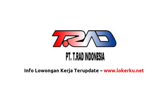 Lowongan Kerja Pt T Rad Indonesia Juli 2021