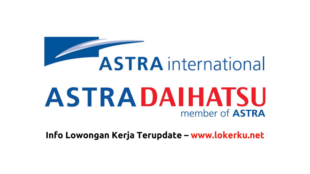 Lowongan Kerja Astra Daihatsu Terbaru