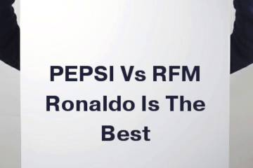 RFM vs Pepsi, Ronaldo Is The Best