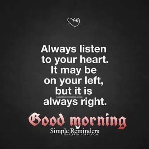Good Morning Message Always Listen To Your Heart.