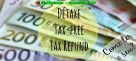 #triptips – episódio 2: Taxfree na Europa