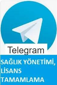 Telegram Sağlık Yönetimi Lisans Tamamlama