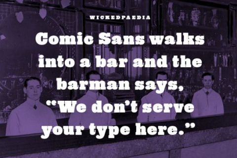 Comic Sans Walks Into A Bar... (joke)