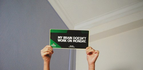 My Brain Doesn't Work On Monday