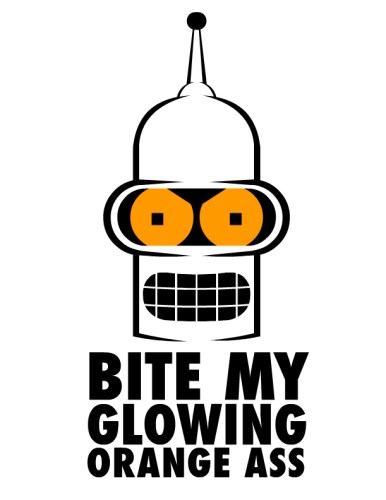 Bite My Glowing Orange Ass - Bender