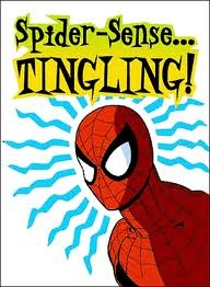 My Spidey Senses are Tingling