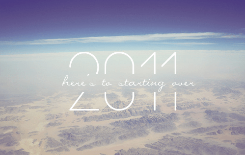 2011 - Here's To Starting Over