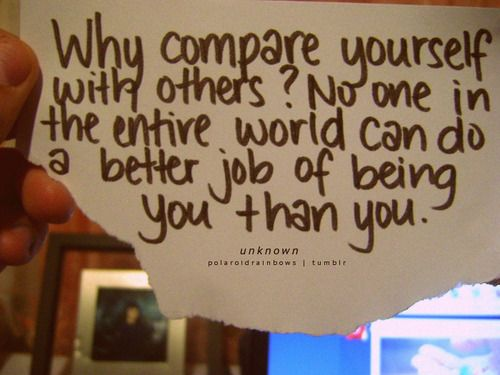 Don't Compare Yourself to Others