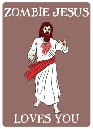Zombie Jesus Loves You