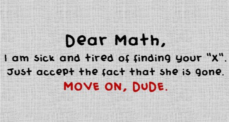 Dear Math, Forget About Your X