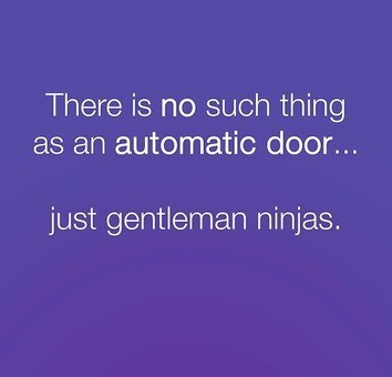 There is no such thing as an automatic door...