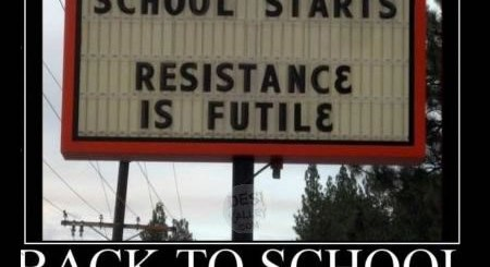 School Starts - Resistance is Futile