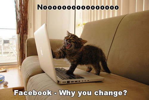 Ahh Facebook - Why You Change Things?