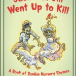 Jack and Jill Went Up to Kill: Zombie Nursery Rhymes