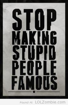 Famous Stupid People