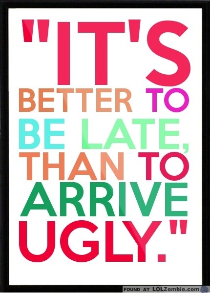 Don't Arrive Ugly
