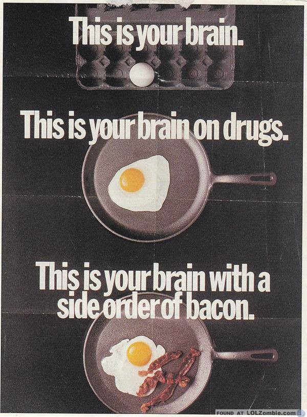 Brain on Drugs with Bacon