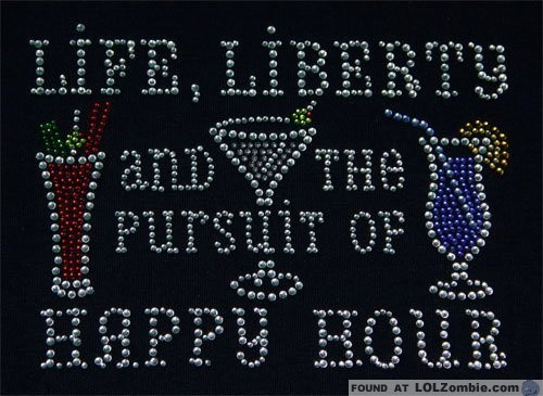 Life. Liberty. Happy Hour