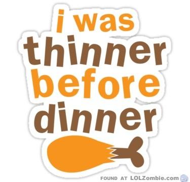 Thinner Before Dinner